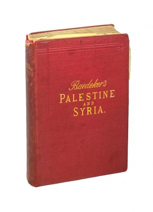 Palestine and Syria: A Handbook for Travellers. Karl Baedeker