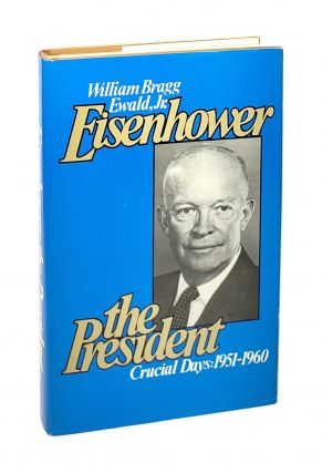 Eisenhower the President [Signed with ALS to William Safire]. William Bragg Ewald Jr