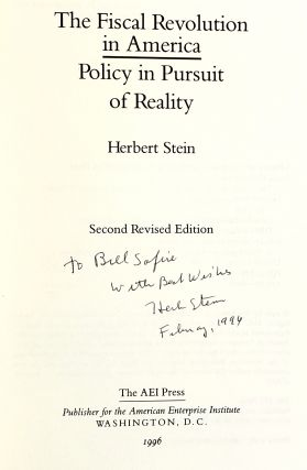 The Fiscal Revolution In America: Policy in Pursuit of Reality [Inscribed and with ALS to William Safire]