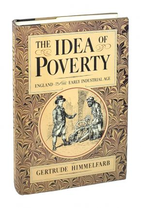 The Idea of Poverty: England in the Early Industrial Age [Signed to William Safire]. Gertrude...