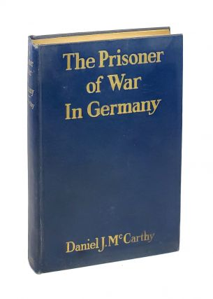 The Prisoner of War in Germany: The Care and Treatment of the Prisoner of War With a History of...