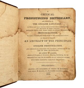A Critical Pronouncing Dictionary, and Expositor of the English Language...to Which is Prefixed an Abstract of the Principles of English Pronunciation...Abridged for the Use of Schools, by an American Citizen [William Safire Copy]