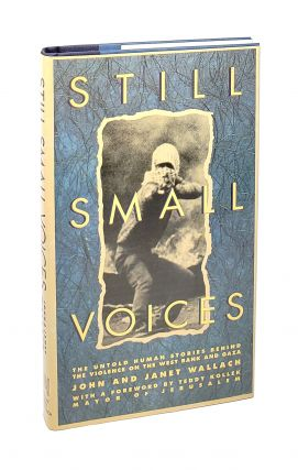 Still Small Voices: The Untold Human Stories Behind the Violence on the West Bank and Gaza...