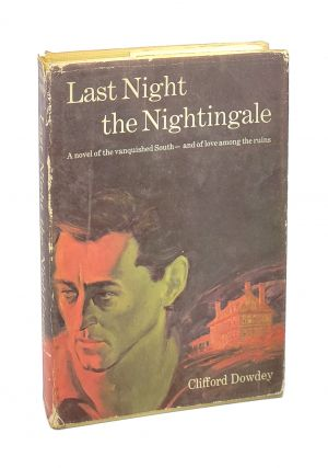 Last Night the Nightingale. Clifford Dowdey