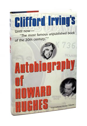The Autobiography of Howard Hughes [Inscribed to William Safire]. Clifford Irving, Richard Suskind