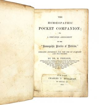 "The Homoeopathic Pocket Companion; or, a Simplified Abridgment of the ""Homoeopathic Practice of Medicine,"" Designed Expressly for the Use of Families and Travellers"