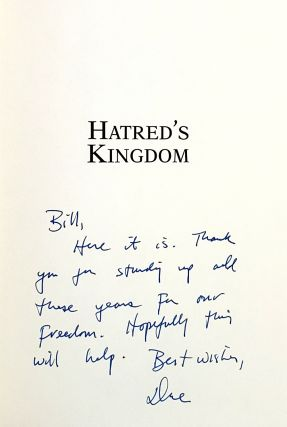 Hatred's Kingdom: How Saudi Arabia Supports the New Global Terrorism [Inscribed to William Safire]