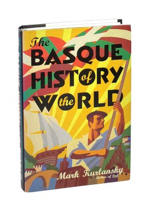 The Basque History of the World. Mark Kurlansky