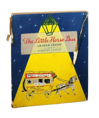 The Little Horse Bus. Graham Greene, Dorothy Craigie, pseud. of Dorothy Glover