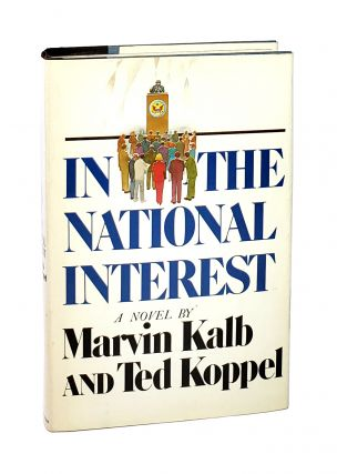 In the National Interest. Marvin Kale, Ted Koppel