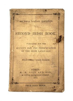 An Dara Leabar Gaedilge: Second Irish Book. Society for the Preservation of the Irish Language