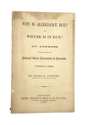 Why Is Allegiance Due? And Where Is It Due? An Address Delivered Before the National Union...