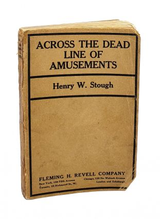 Across the Dead Line of Amusements. Henry W. Stough