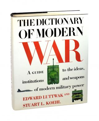 The Dictionary of Modern War [inscribed to William Safire]. Edward Luttwak, Stuart Koehl