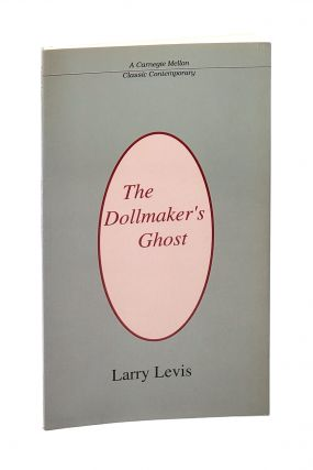 The Dollmaker's Ghost. Larry Levis