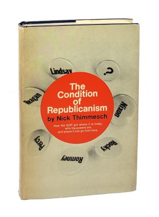 The Condition of Republicanism [signed to William Safire]. Nick Thimmesch