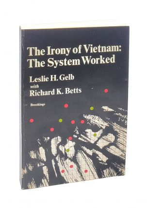The Irony of Vietnam: The System Worked [signed to William Safire]. Leslie H. Gelb, Richard K. Betts