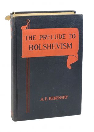The Prelude to Bolshevism [signed to William Safire]. lexander, Kerensky, yodorovich
