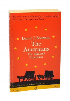 The Americans: The National Experience [signed to William Safire]. Daniel J. Boorstin
