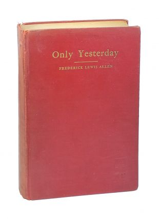 Only Yesterday: An Informal History of the Nineteen-Twenties [signed to William Safire]....
