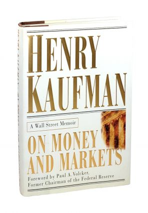 On Money and Markets: A Wall Street Memoir [Inscribed and with TLS to William Safire]. Henry...