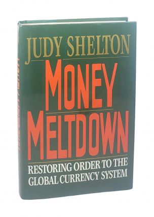 Money Meltdown: Restoring Order to the Global Currency System [signed to William Safire]. Judy...