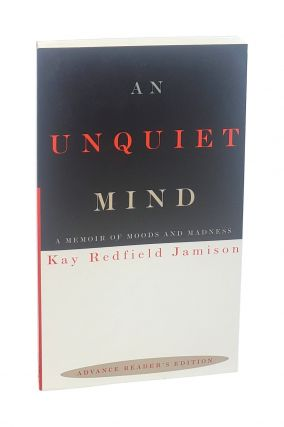 An Unquiet Mind: A Memoir of Moods and Madness [ARC; signed to William Safire]. Kay Redfield Jamison