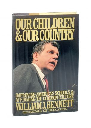 Our Children and Our Country: Improving America's Schools and Affirming the Common Culture....