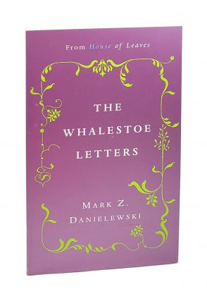 The Whalestoe Letters. Mark Z. Danielewski