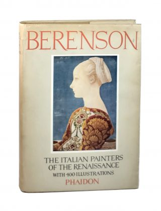 The Italian Painters of the Renaissance [Signed]. Bernard Berenson