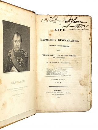 The Life of Napoleon Buonaparte, Emperor of the French. With a Preliminary View of the French Revolution [3 Volumes]