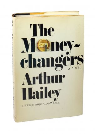 The Moneychangers. Arthur Hailey