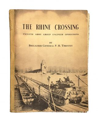 The Rhine Crossing: Twelfth Army Group Engineer Operations. atrick, Timothy, enry