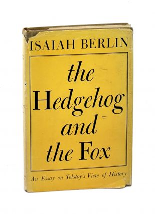 The Hedgehog and the Fox: An Essay on Tolstoy's View of History. Isaiah Berlin