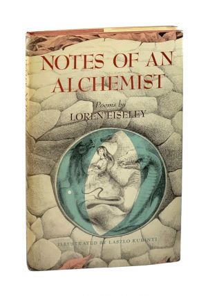 Notes of an Alchemist [with TLS to Archibald Hanna, Jr.]. Loren Eiseley, Laszlo Kubinyi
