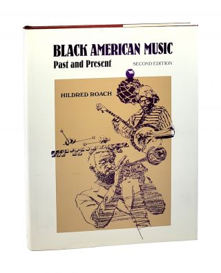 Black American Music: Past and Present - Second Edition [Signed]. Hildred Roach