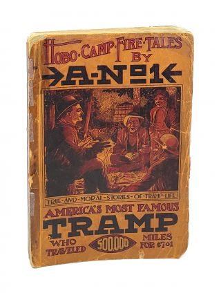 Hobo Camp Fire Tales. America's Most Famous Tramp Who Traveled 500 A-No. 1, 000 Miles for $7.61,...
