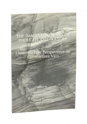 The Imaginative Basis of Thought and Culture: Contemporary Perspectives on Giambattista Vico...