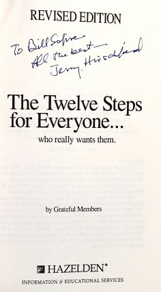 The Twelve Steps for Everyone ... Who Really Wants Them