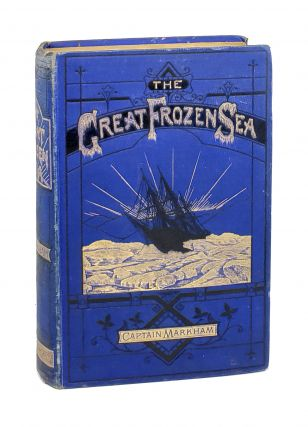 "The Great Frozen Sea: A Personal Narrative of the Voyage of the ""Alert"" Durin the Arctic..."