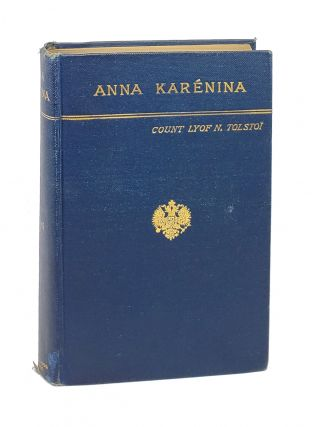 Anna Karenina. Leo Tolstoy, Nathan Haskell Dole, Count Lyof N. Tolstoi, trans