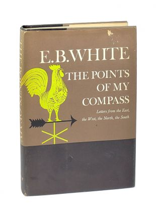 The Points of My Compass: Letters from the East, the West, the North, the South [with TLS]. E B....