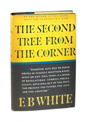 The Second Tree from the Corner [with TLS]. E B. White
