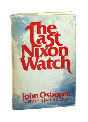 The Last Nixon Watch [signed to William Safire]. John Osborne, Paul Szep