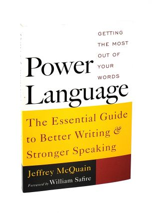 Power Language: Getting the Most out of Your Words [Signed to William Safire]. Jeffrey McQuain,...