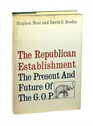 The Republican Establishment: The Present and Future of the G.O.P. [Inscribed by Broder]. David...