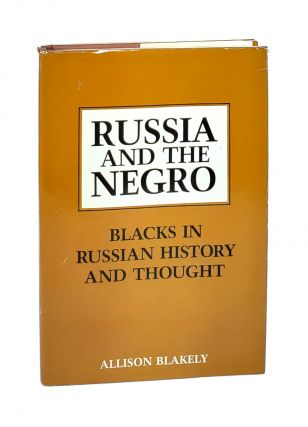 Russia and the Negro: Blacks in Russian History and Thought. Allison Blakely