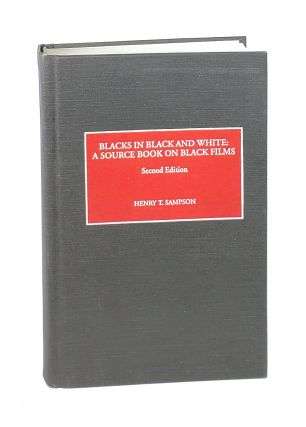 Blacks in Black and White: A Source Book on Black Films (Second Edition). Henry T. Sampson