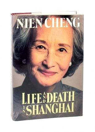 Life and Death in Shanghai. Nien Cheng