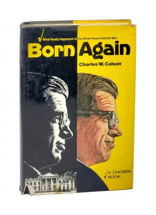 Born Again [Signed by Colson & Nick Thimmesch]. Charles W. Colson